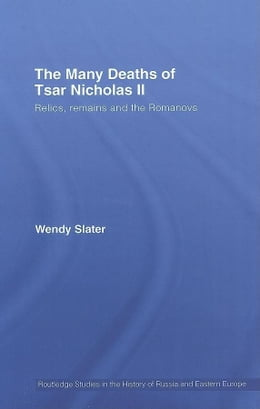 Book The Many Deaths of Nicholas II by Slater, Wendy
