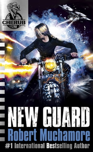 CHERUB: New Guard Book 17