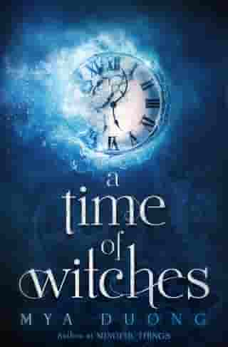 A TIME OF WITCHES by Mya Duong
