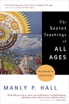 The Secret Teachings of All Ages by Manly P. Hall
