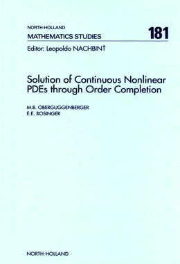 Book Solution of Continuous Nonlinear PDEs through Order Completion by Oberguggenberger, M.B.