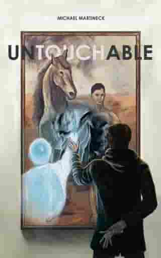 Untouchable by Michael J Martineck