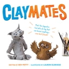 Claymates by Dev Petty