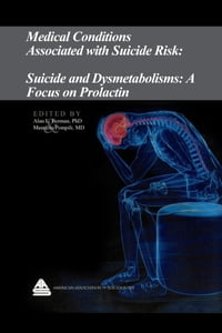 Medical Conditions Associated with Suicide Risk: Suicide and Dysmetabolisms: A Focus on Prolactin