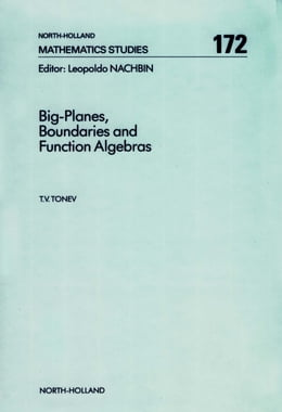 Book Big-Planes, Boundaries and Function Algebras by Tonev, T.V.