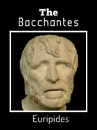 The Bacchantes by Euripides