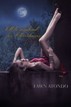 I'll be undead for Christmas by Fawn Atondo