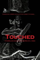 Touched by Melvin Jones