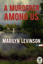 A Murderer Among Us by Marilyn Levinson