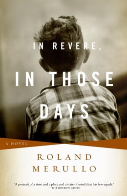 Book In Revere, In Those Days by Roland Merullo