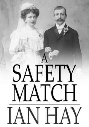 A Safety Match by Ian Hay