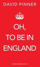 Oh, to be in England by David Pinner
