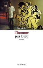 L'Homme pas Dieu by Frankito