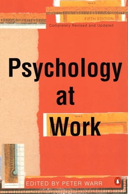 Book Psychology At Work by Peter Warr