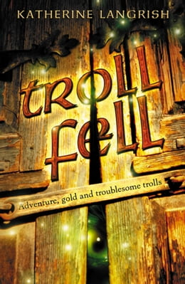 Book Troll Fell by Katherine Langrish