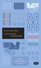 A Man Bathing & Other Poems: A trilingual edition in English, German and Indonesian by Joan Suyenaga