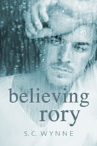 Believing Rory by S.C. Wynne