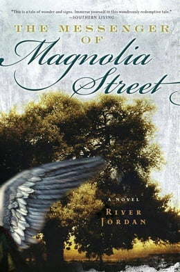 Book The Messenger of Magnolia Street: A Novel by River Jordan