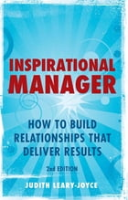 Inspirational Manager: How to Build Relationships That Deliver Results by Judith Leary-Joyce