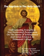 The Baptism In the Holy Spirit: Understanding Evangelical, Non-Pentecostal Perspectives On The…