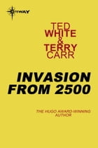 Invasion from 2500 by Terry Carr