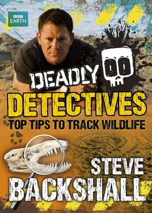 Deadly Detectives Top Tips to Track Wildlife