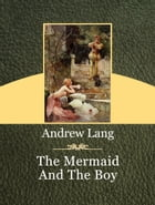 The Mermaid And The Boy by Andrew Lang