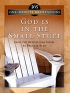 365 One-Minute Meditations from God Is in the Small Stuff by Stan Jantz