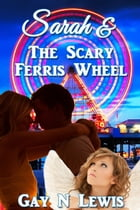 Sarah and the Scary Ferris Wheel by Gay N. Lewis