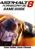 Asphalt 8 Game Guides Full