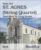 ST. AGNES (String Quartet): Sheet Music for String Quartet by Viktor Dick