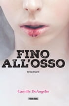 Fino all'osso by Camille DeAngelis