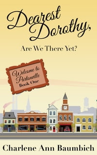 Dearest Dorothy, Are We There Yet?: Welcome to Partonville: Book One