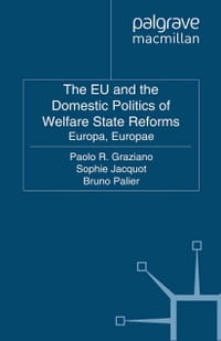The EU and the Domestic Politics of Welfare State Reforms: Europa, Europae