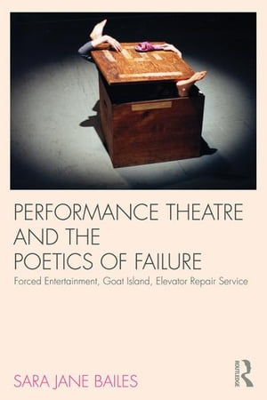 Performance Theatre and the Poetics of Failure