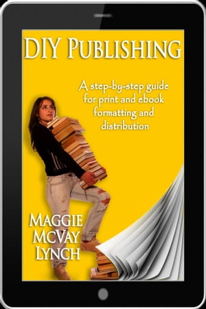 DIY Publishing A step-by-step guide for print and ebook formatting and distribution