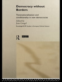 Democracy without Borders: Transnationalisation and Conditionality in New Democracies
