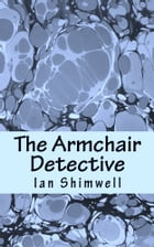 The Armchair Detective: Series One by Ian Shimwell