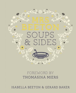 Mrs Beeton's Soups & Sides Foreword by Thomasina Miers