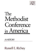 The Methodist Conference in America: A History