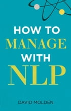 How to Manage with NLP by David Molden