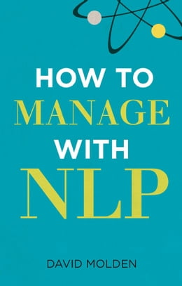 Book How to Manage with NLP by David Molden