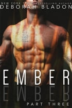 EMBER - Part Three: The EMBER Series, #3 by Deborah Bladon
