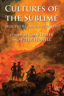 Book Cultures of the Sublime: Selected Readings, 1750-1830 by Dr Cian Duffy