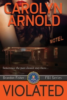 Violated: Brandon Fisher FBI Series, #5
