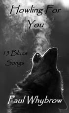 Howling For You: 13 Blues Songs