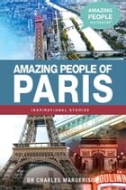 Amazing People of Paris by Charles Margerison