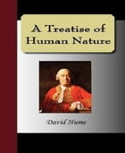 A Treatise of Human Nature by David Hume