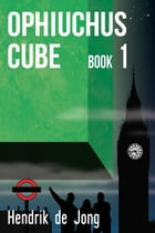 Ophiuchus Cube Book 1