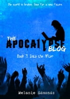The Apocalypse Blog Book 3: Into the After Cover Image
